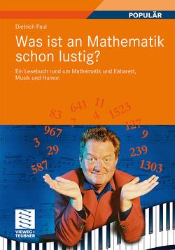 Was ist an Mathematik schon lustig? von Paul,  Dietrich