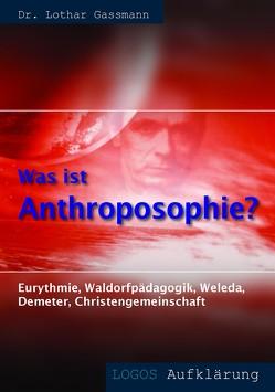 Was ist Anthroposophie? von Gassmann,  Lothar