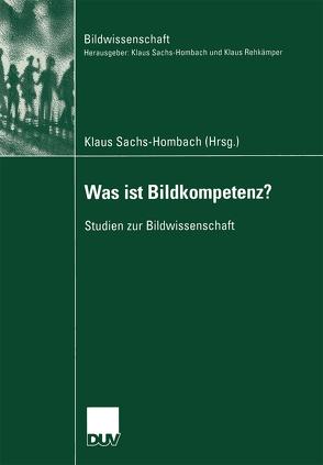 Was ist Bildkompetenz? von Sachs-Hombach,  Klaus
