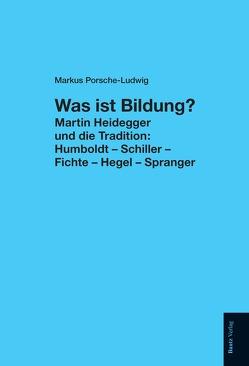 Was ist Bildung? von Porsche-Ludwig,  Markus