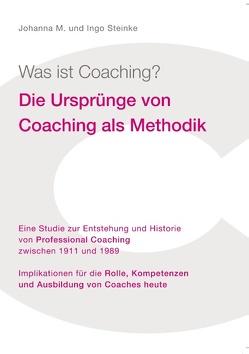 Was ist Coaching? von Steinke,  Ingo, Steinke,  Johanna M.