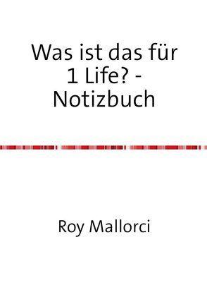 Was ist das für 1 Life? – Notizbuch von Mallorci,  Roy