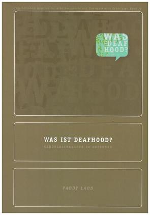 Was ist Deafhood? von Ladd,  Paddy, Länger,  Gabriele, Maier,  Marion, Rosenstock,  Rachel