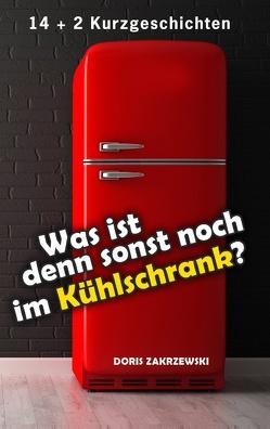 Was ist denn sonst noch im Kühlschrank von Zakrzewski,  Doris