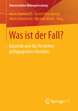 Was ist der Fall? von Hebenstreit,  Astrid, Hinrichsen,  Merle, Hummrich,  Merle, Meier,  Michael