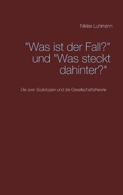 """""""Was ist der Fall?"""" und """"Was steckt dahinter?"""" von Blanke,  Eberhard, Luhmann,  Niklas"""