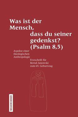 Was ist der Mensch, dass du seiner gedenkst? (Psalm 8,5) von Bauks,  Michaela, Liess,  Kathrin, Riede,  Peter