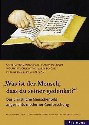 """""""Was ist der Mensch, dass du seiner gedenkst?"""" von Grundmann,  Christoffer, Kandler,  Karl H, Petzoldt,  Martin, Schlichting,  Wolfhart, Schöne,  Jobst"""