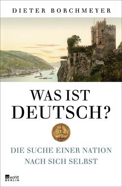 Was ist deutsch? von Borchmeyer,  Dieter