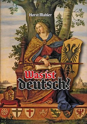 Was ist deutsch? von Mahler,  Horst