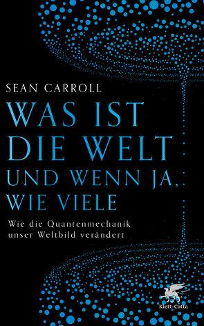 Was ist die Welt und wenn ja, wie viele von Carroll,  Sean, Hagestedt,  Jens