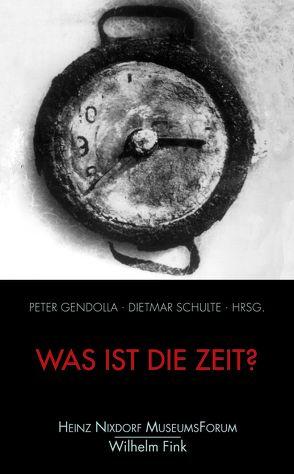 Was ist die Zeit? von Gendolla,  Peter, Schulte,  Dietmar