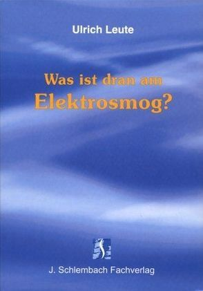 Was ist dran am Elektrosmog? von Leute,  Ulrich