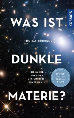 Was ist Dunkle Materie? von Bührke,  Thomas