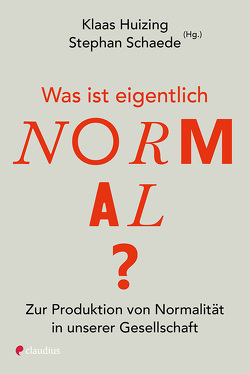Was ist eigentlich normal? von Huizing,  Klaas, Schaede,  Stephan