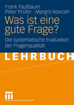 Was ist eine gute Frage? von Faulbaum,  Frank, Prüfer,  Peter, Rexroth,  Margrit