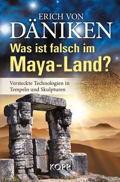 Was ist falsch im Maya-Land? von Däniken,  Erich von