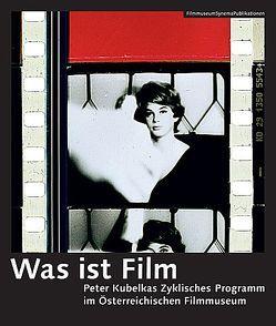 Was ist Film von Grissemann,  Stefan, Horwath,  Alexander, Korschil,  Thomas, Schlagnitweit,  Regina, Tomicek,  Harry