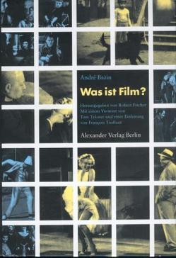Was ist Film? von Bazin,  André:, Truffaut,  François=. Vorw. v