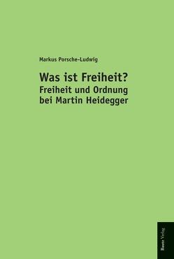 Was ist Freiheit? von Porsche-Ludwig,  Markus