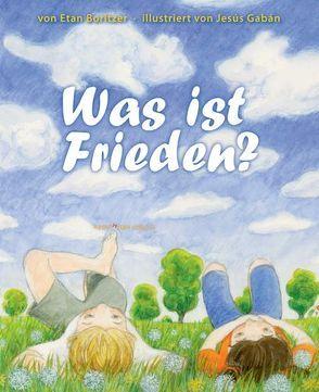 WAS IST FRIEDEN? von Boritzer,  Etan, Gabán,  Jesús, Twardocz,  Heinz S