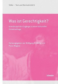 Was ist Gerechtigkeit? von Müller,  Wolfgang W.