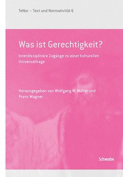 Was ist Gerechtigkeit? von Müller,  Wolfgang W., Wagner,  Franc
