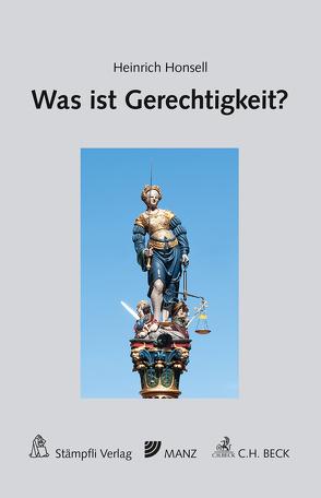 Was ist Gerechtigkeit? von Honsell,  Heinrich