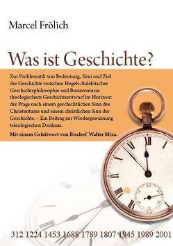 Was ist Geschichte? von Fröhlich,  Marcel, Mixa,  Walter