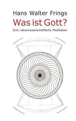 Was ist Gott? von Frings,  Hans Walter