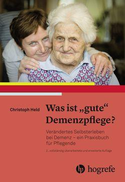 """Was ist """"gute"""" Demenzpflege? von Held,  Christoph"""