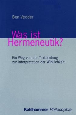 Was ist Hermeneutik? von Vedder,  Ben