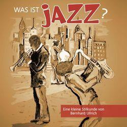 Was ist Jazz? von Ullrich,  Bernhard