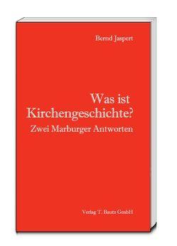 Was ist Kirchengeschichte? von Jaspert,  Bernd