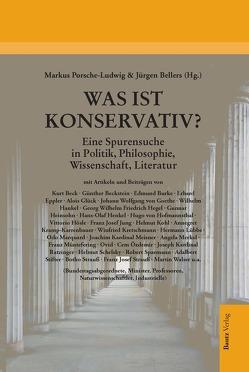 Was ist konservativ? von Bellers ,  Jürgen, Porsche-Ludwig,  Markus