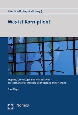 Was ist Korruption? von Graeff,  Peter, Rabl,  Tanja