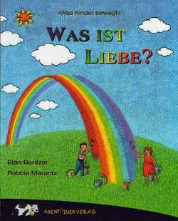 Was ist Liebe? von Boritzer,  Etan, Marantz,  Robbie, Weiss,  Jochen