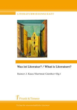 Was ist Literatur? / What is Literature? von Günther,  Hartmut, Kaus,  Rainer J.