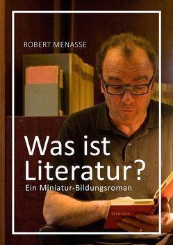 Was ist Literatur? von Menasse,  Robert
