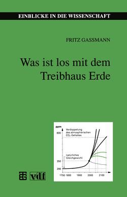 Was ist los mit dem Treibhaus Erde von Gassmann,  Fritz