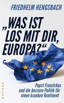 """""""Was ist los mit dir, Europa?"""" von Hengsbach,  Friedhelm"""