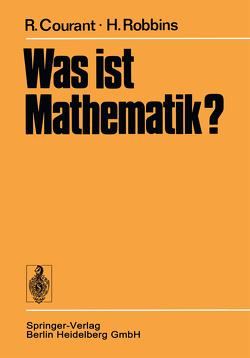 Was ist Mathematik? von Courant,  Richard, Kirsch,  Arnold, Rellich,  Brigitte, Robbins,  Herbert, Runge,  Iris