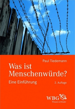 Was ist Menschenwürde von Tiedemann,  Paul