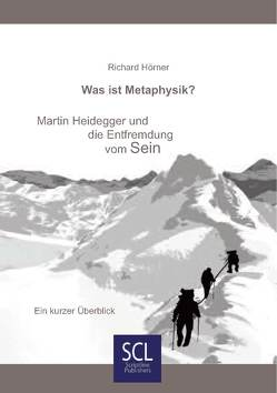 Was ist Metaphysik? von Hörner,  Richard