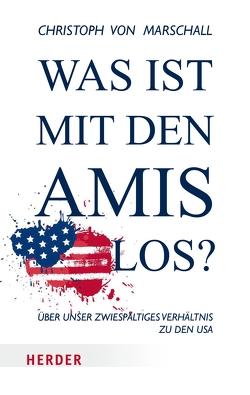 Was ist mit den Amis los? von Marschall,  Christoph von