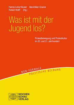Was ist mit der Jugend los? von Graeve,  Maximilian, Neuser,  Hanna-Lena, Wolff,  Robert