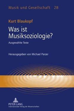 Was ist Musiksoziologie? von Parzer,  Michael