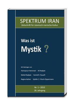 Was ist Mystik? von Kulturabteilung der Botschaft der Islamischen Republik Iran in Berlin