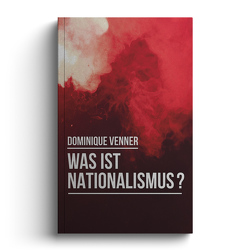 Was ist Nationalismus? von Benoist,  Alain de, Kaiser,  Benedikt, Venner,  Dominique