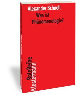 Was ist Phänomenologie? von Schnell,  Alexander